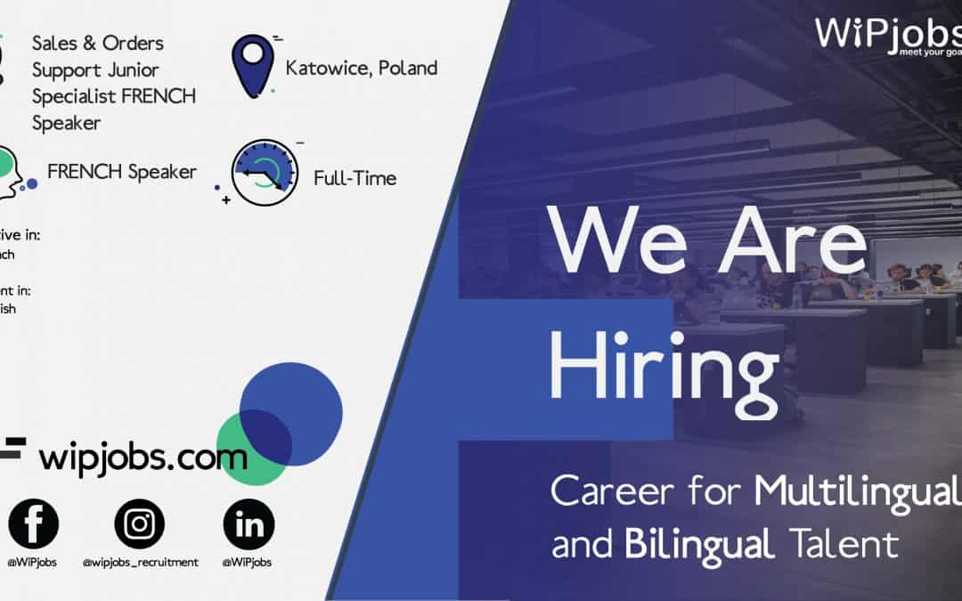 Sales & Orders Support Junior Specialist FRENCH Speaker