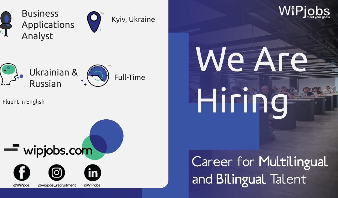 Business Applications Analyst UKRAINIAN/RUSSIAN Speaker